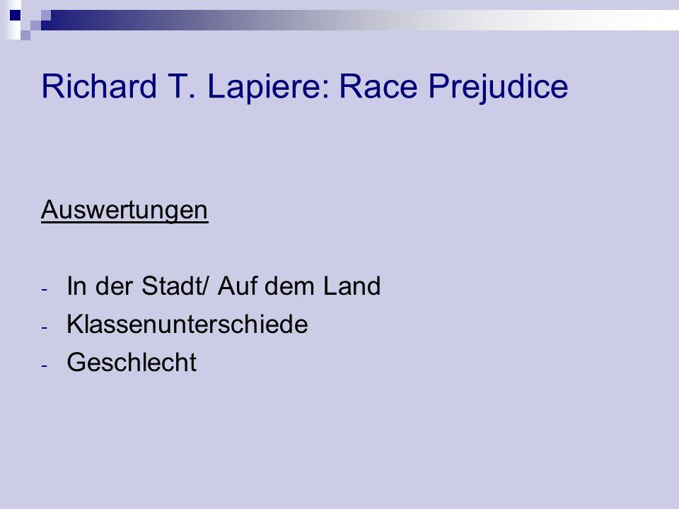 Richard T. Lapiere: Race Prejudice Auswertungen - In der Stadt/ Auf dem Land - Klassenunterschiede - Geschlecht