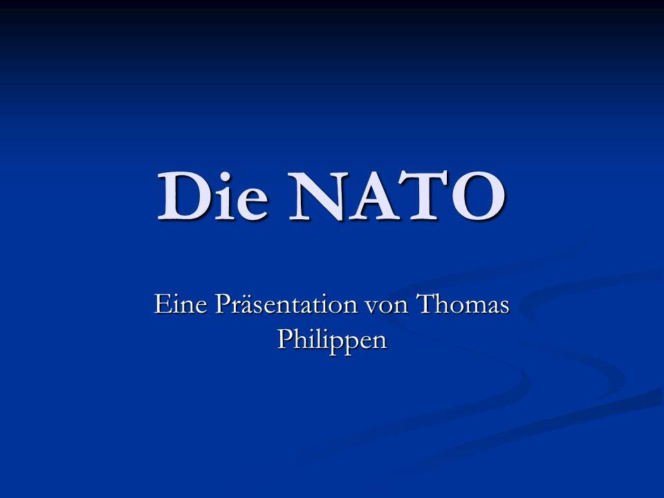 Die NATO Eine Präsentation von Thomas Philippen