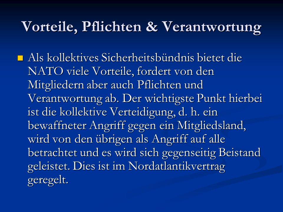 Artikel 5 des Nordatlantikvertrages Die Parteien vereinbaren, dass ein bewaffneter Angriff gegen eine oder mehrere von ihnen in Europa oder Nordamerika als Angriff gegen sie alle angesehen werden wird; sie vereinbaren daher, dass im Falle eines solchen bewaffneten Angriffs jede von ihnen […] der Partei oder den Parteien, die angegriffen werden, Beistand leistet […] Die Parteien vereinbaren, dass ein bewaffneter Angriff gegen eine oder mehrere von ihnen in Europa oder Nordamerika als Angriff gegen sie alle angesehen werden wird; sie vereinbaren daher, dass im Falle eines solchen bewaffneten Angriffs jede von ihnen […] der Partei oder den Parteien, die angegriffen werden, Beistand leistet […]