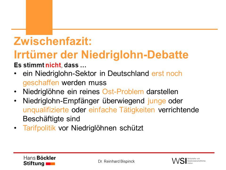 Dr. Reinhard Bispinck Zwischenfazit: Irrtümer der Niedriglohn-Debatte Es stimmt nicht, dass … ein Niedriglohn-Sektor in Deutschland erst noch geschaff