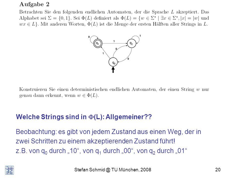 Stefan Schmid @ TU München, 200820 Welche Strings sind in (L): Allgemeiner?? Beobachtung: es gibt von jedem Zustand aus einen Weg, der in zwei Schritt
