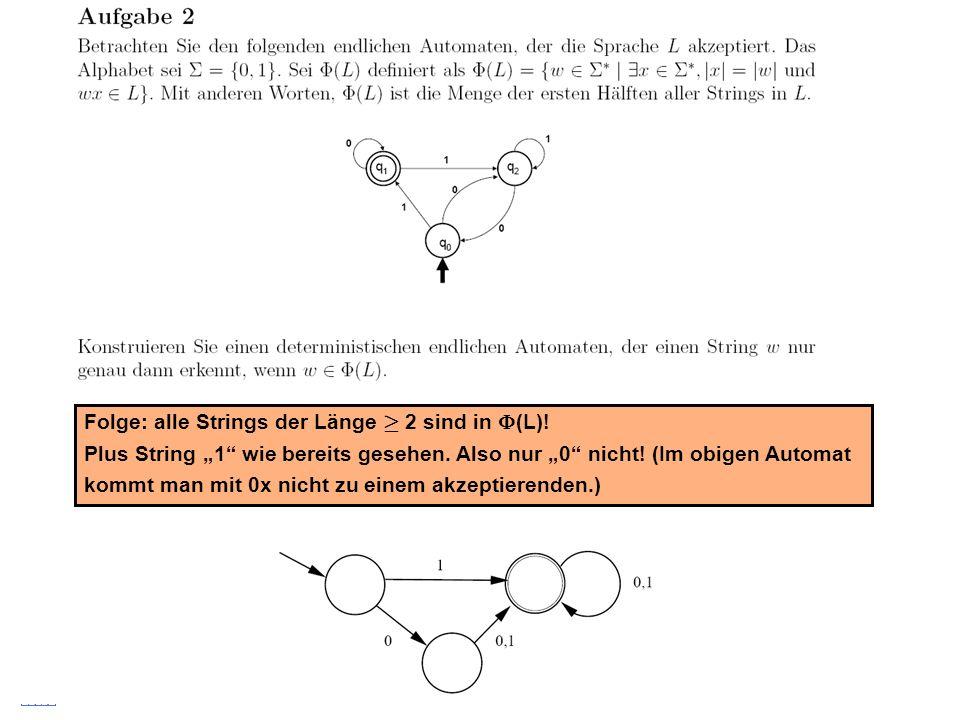Stefan Schmid @ TU München, 200822 Folge: alle Strings der Länge ¸ 2 sind in (L)! Plus String 1 wie bereits gesehen. Also nur 0 nicht! (Im obigen Auto