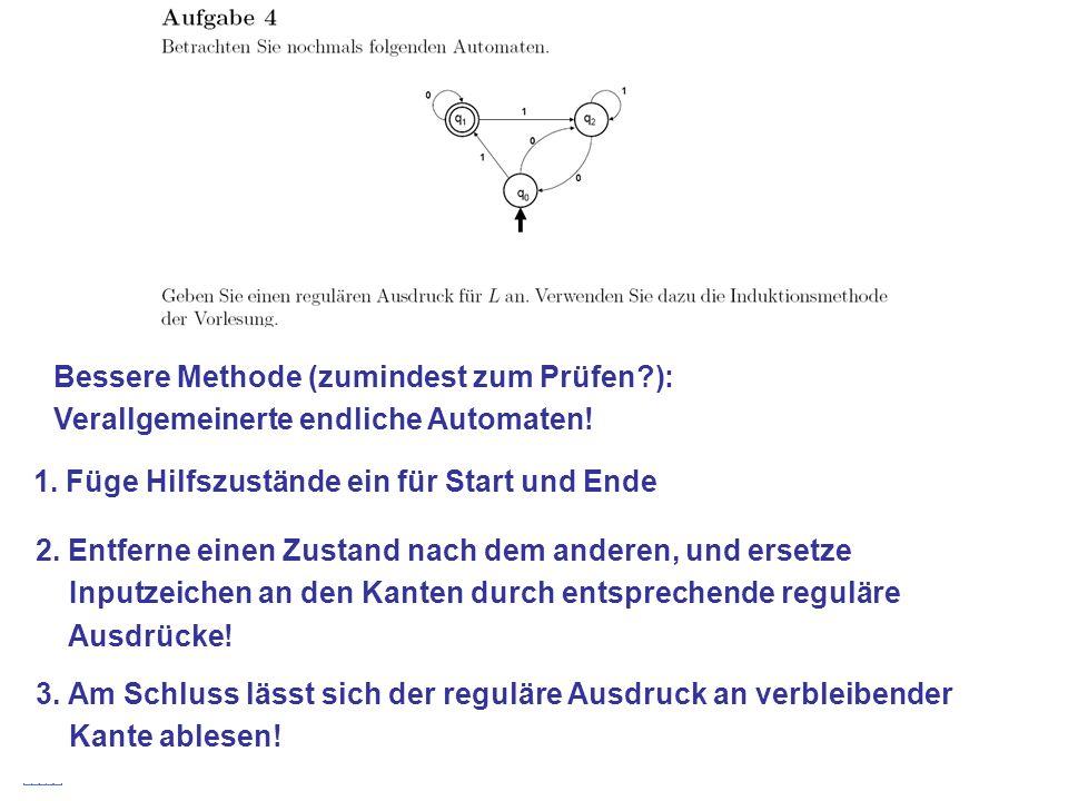 Stefan Schmid @ TU München, 200827 Bessere Methode (zumindest zum Prüfen?): Verallgemeinerte endliche Automaten! 1. Füge Hilfszustände ein für Start u