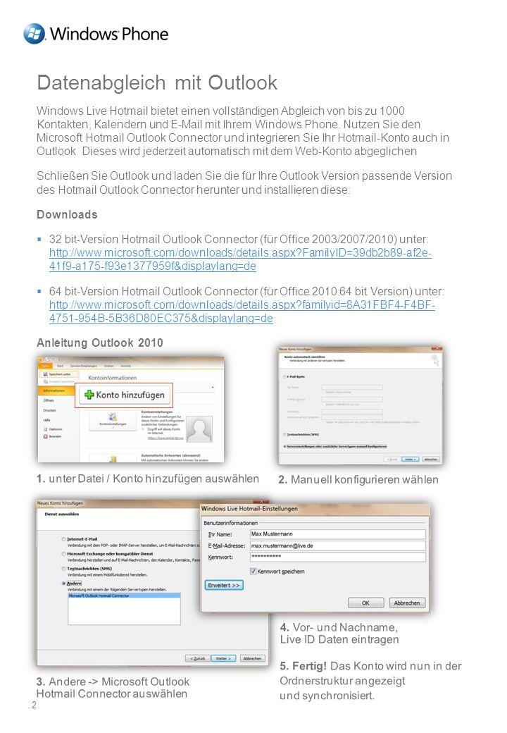 Datenabgleich mit Outlook Windows Live Hotmail bietet einen vollständigen Abgleich von bis zu 1000 Kontakten, Kalendern und E-Mail mit Ihrem Windows P