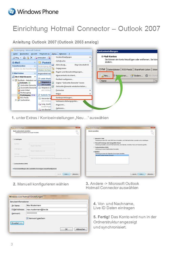 Einrichtung Hotmail Connector – Outlook 2007 Anleitung Outlook 2007 (Outlook 2003 analog) 3