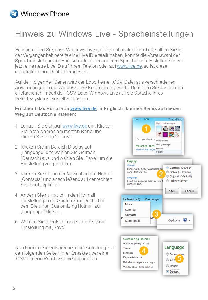 Hinweis zu Windows Live - Spracheinstellungen Bitte beachten Sie, dass Windows Live ein internationaler Dienst ist, sollten Sie in der Vergangenheit b