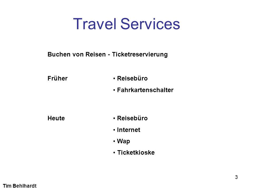 3 Travel Services Früher Heute Buchen von Reisen - Ticketreservierung Reisebüro Fahrkartenschalter Reisebüro Internet Wap Ticketkioske Tim Behlhardt