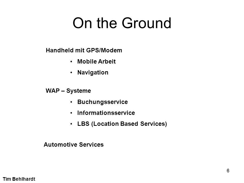 6 On the Ground Handheld mit GPS/Modem Mobile Arbeit Navigation Automotive Services WAP – Systeme Buchungsservice Informationsservice LBS (Location Ba