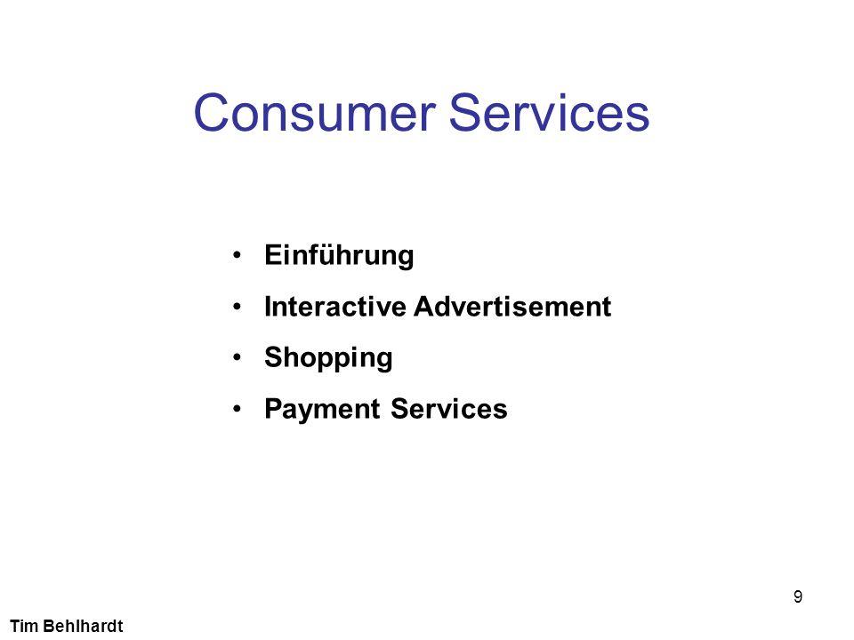 9 Consumer Services Einführung Interactive Advertisement Shopping Payment Services Tim Behlhardt