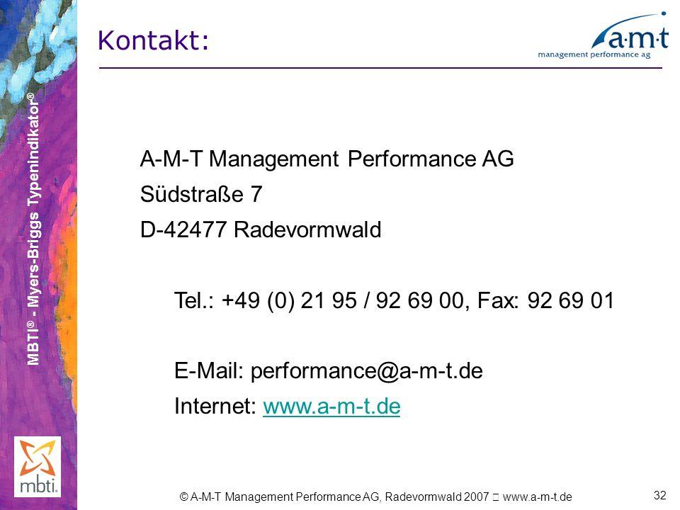 MBTI ® - Myers-Briggs Typenindikator ® © A-M-T Management Performance AG, Radevormwald 2007 www.a-m-t.de 32 Kontakt: A-M-T Management Performance AG S