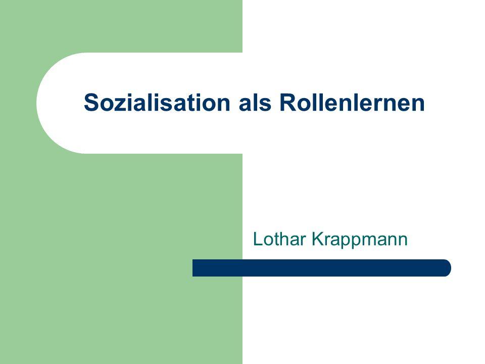 Sozialisation als Rollenlernen Lothar Krappmann
