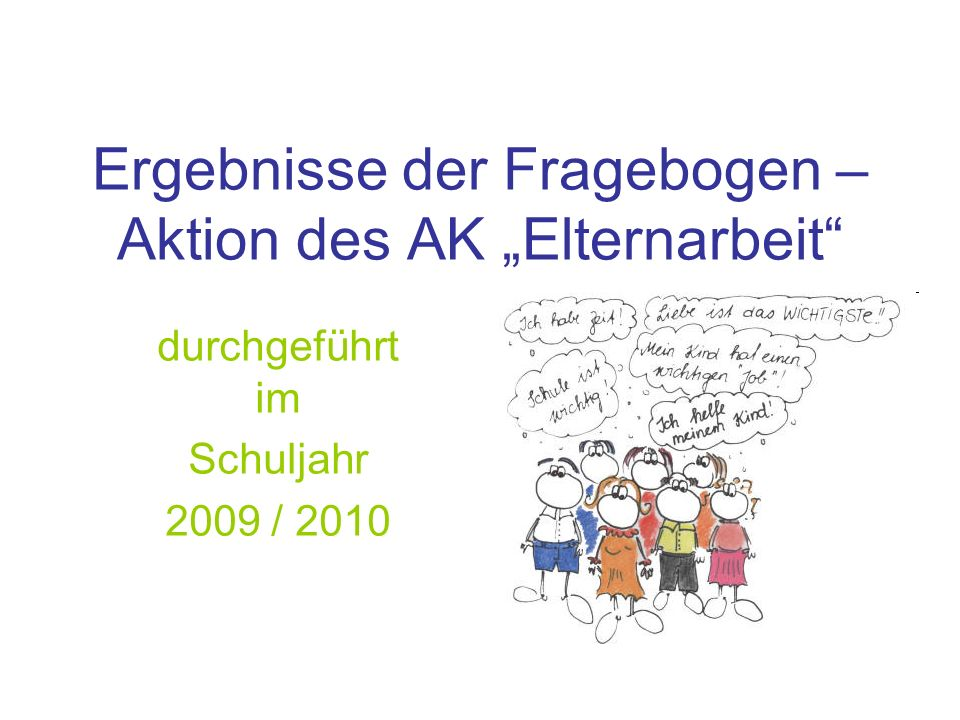 Ergebnisse der Fragebogen – Aktion des AK Elternarbeit durchgeführt im Schuljahr 2009 / 2010
