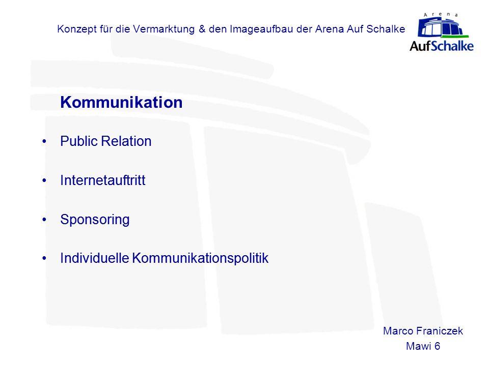 Konzept für die Vermarktung & den Imageaufbau der Arena Auf Schalke Kommunikation Public Relation Internetauftritt Sponsoring Individuelle Kommunikati