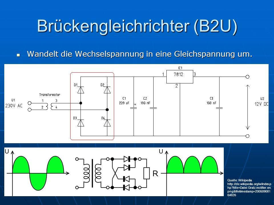Brückengleichrichter (B2U) Wandelt die Wechselspannung in eine Gleichspannung um. Wandelt die Wechselspannung in eine Gleichspannung um. Quelle: Wikip