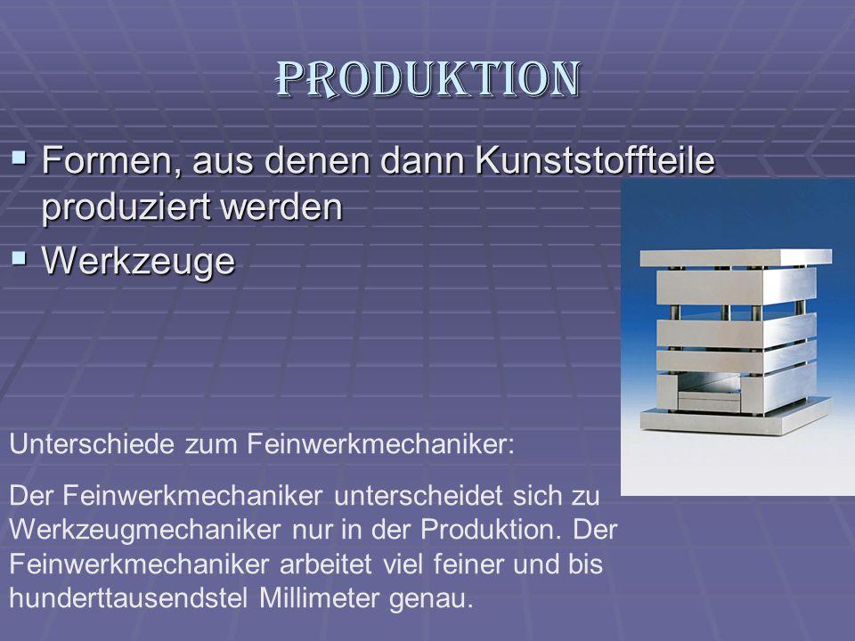 Produktion Formen, aus denen dann Kunststoffteile produziert werden Formen, aus denen dann Kunststoffteile produziert werden Werkzeuge Werkzeuge Unter