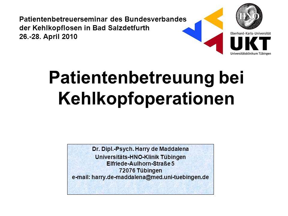 Dr. Dipl.-Psych. Harry de Maddalena Universitäts-HNO-Klinik Tübingen Elfriede-Aulhorn-Straße 5 72076 Tübingen e-mail: harry.de-maddalena@med.uni-tuebi