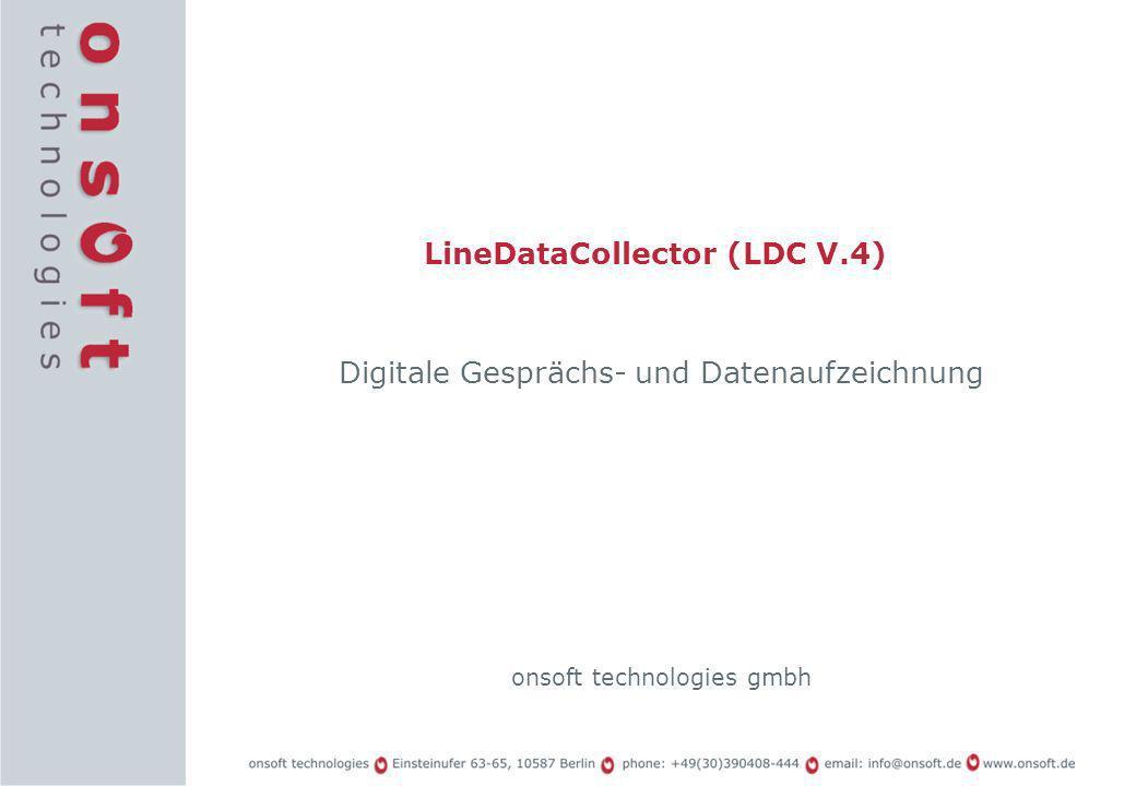2 Gesprächs- und Datenaufzeichnung LineDataCollector (LDC) LDC Voice & Data Recorder ist ein leistungsfähiges System zur umfassenden Aufzeichnung von Gesprächs-, Fax- und Datenverkehr an ISDN - Basis und -Multiplexanschlüssen.