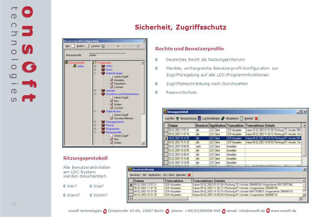 10 Sicherheit, Zugriffsschutz Sitzungsprotokoll Alle Benutzeraktivitäten am LDC-System werden dokumentiert. Rechte und Benutzerprofile Deutsches Recht