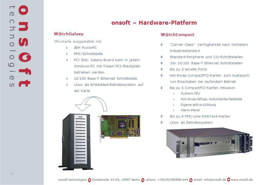 13 onsoft – Hardware-Platform W@tchGalaxy CPU-Karte ausgestattet mit IBM PowerPC PMC-Schnittstelle PCI Slot: Galaxy-Board kann in jedem Windows-PC mit