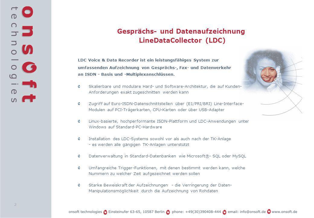 2 Gesprächs- und Datenaufzeichnung LineDataCollector (LDC) LDC Voice & Data Recorder ist ein leistungsfähiges System zur umfassenden Aufzeichnung von