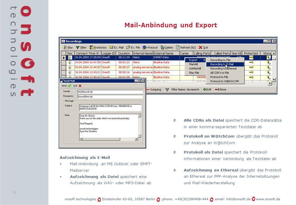 8 Mail-Anbindung und Export Alle CDRs als Datei speichert die CDR-Datensätze in einer komma-separierten Textdatei ab Protokoll an W@tchCom übergibt da