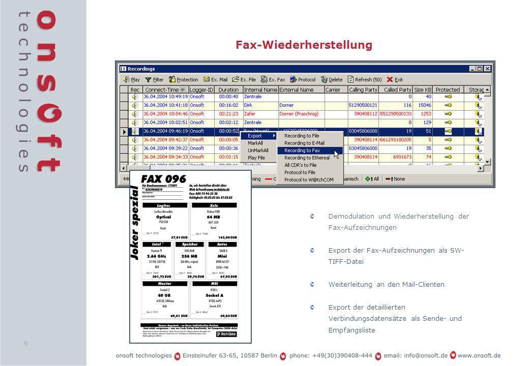 9 Fax-Wiederherstellung Demodulation und Wiederherstellung der Fax-Aufzeichnungen Export der Fax-Aufzeichnungen als SW- TIFF-Datei Weiterleitung an de