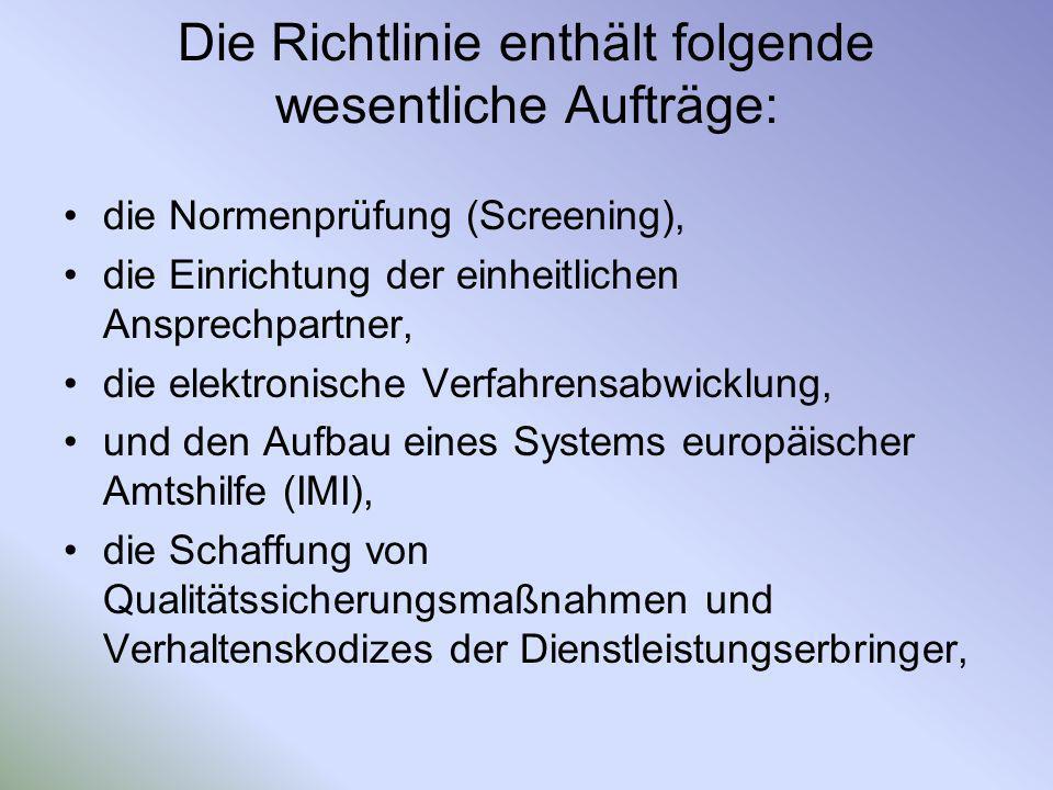 Die Richtlinie enthält folgende wesentliche Aufträge: die Normenprüfung (Screening), die Einrichtung der einheitlichen Ansprechpartner, die elektronis