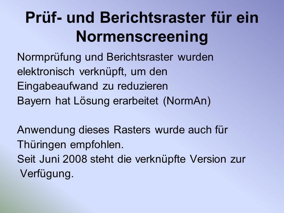 Prüf- und Berichtsraster für ein Normenscreening Normprüfung und Berichtsraster wurden elektronisch verknüpft, um den Eingabeaufwand zu reduzieren Bay