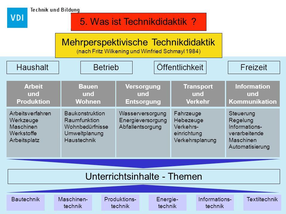 Technik und Bildung HaushaltBetriebÖffentlichkeitFreizeit Arbeitsverfahren Werkzeuge Maschinen Werkstoffe Arbeitsplatz Arbeit und Produktion Baukonstr