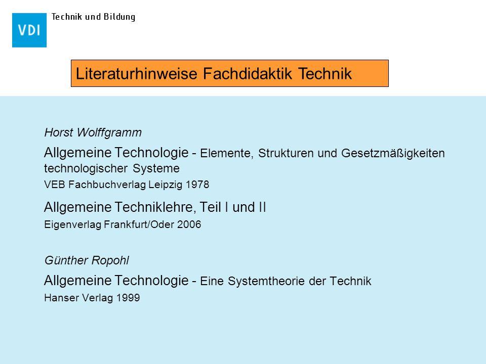 Technik und Bildung Horst Wolffgramm Allgemeine Technologie - Elemente, Strukturen und Gesetzmäßigkeiten technologischer Systeme VEB Fachbuchverlag Le