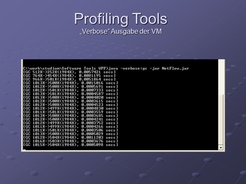 Profiling Tools Verbose Ausgabe der VM