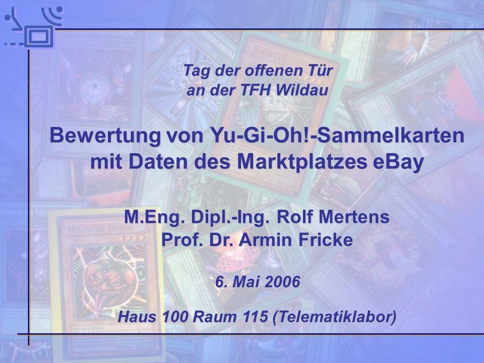 Folie1/2609.11.2013 Wertbeurteilung bei Sammelartikeln M.Eng. Dipl.-Ing. Rolf MertensProf. Dr. Armin Fricke M.Eng. Dipl.-Ing. Rolf Mertens / Prof. Dr.