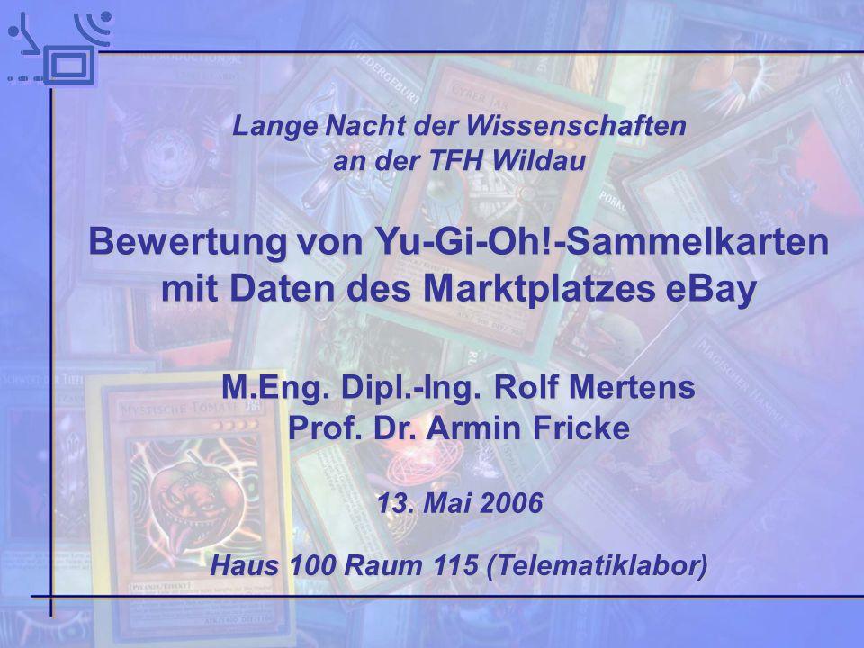 Folie2/2609.11.2013 Wertbeurteilung bei Sammelartikeln M.Eng. Dipl.-Ing. Rolf MertensProf. Dr. Armin Fricke M.Eng. Dipl.-Ing. Rolf Mertens / Prof. Dr.
