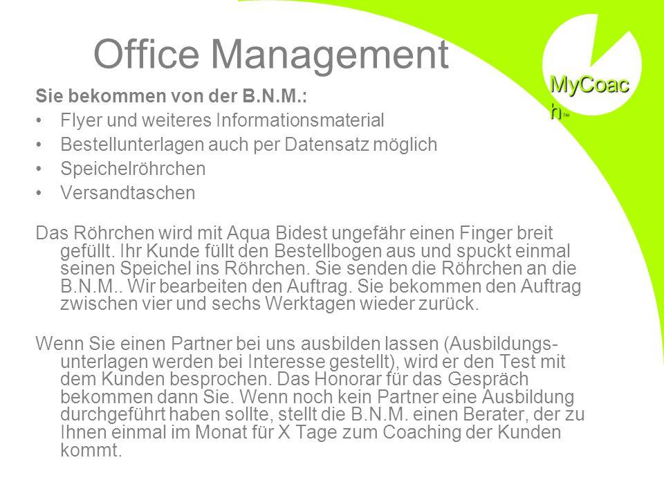 Office Management Sie bekommen von der B.N.M.: Flyer und weiteres Informationsmaterial Bestellunterlagen auch per Datensatz möglich Speichelröhrchen Versandtaschen Das Röhrchen wird mit Aqua Bidest ungefähr einen Finger breit gefüllt.