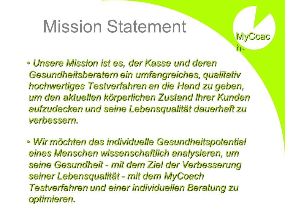 Mission Statement Unsere Mission ist es, der Kasse und deren Gesundheitsberatern ein umfangreiches, qualitativ hochwertiges Testverfahren an die Hand