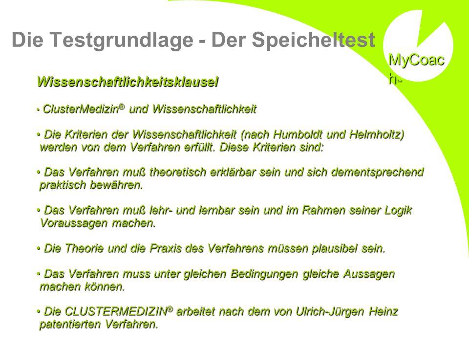Die Testgrundlage - Der Speicheltest Wissenschaftlichkeitsklausel ClusterMedizin ® und Wissenschaftlichkeit ClusterMedizin ® und Wissenschaftlichkeit