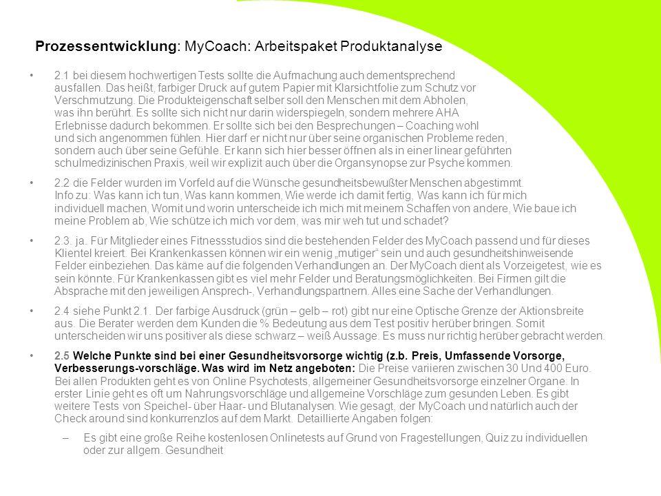 Prozessentwicklung: MyCoach: Arbeitspaket Produktanalyse 2.1 bei diesem hochwertigen Tests sollte die Aufmachung auch dementsprechend ausfallen. Das h