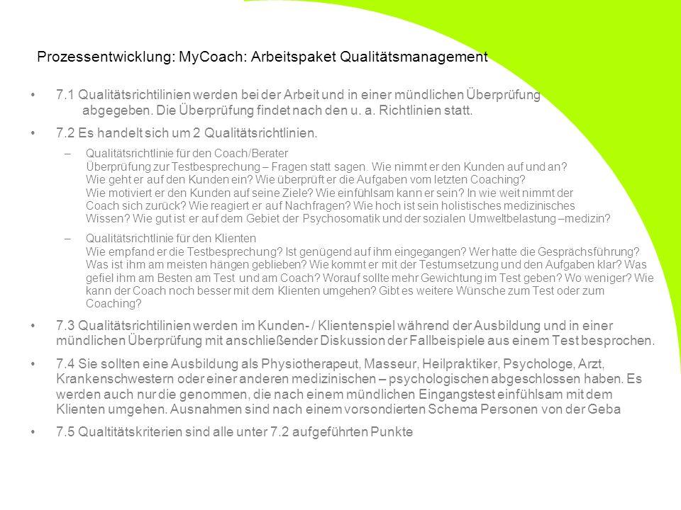 Prozessentwicklung: MyCoach: Arbeitspaket Qualitätsmanagement 7.1 Qualitätsrichtilinien werden bei der Arbeit und in einer mündlichen Überprüfung abge
