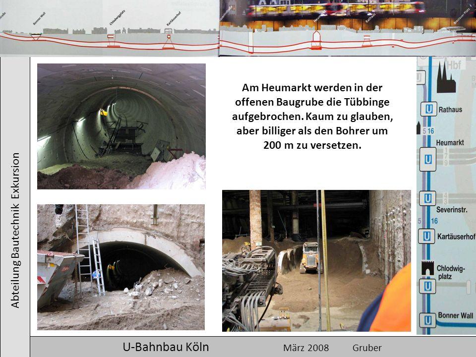 Abteilung Bautechnik Exkursion U-Bahnbau Köln März 2008 Gruber Am Heumarkt werden in der offenen Baugrube die Tübbinge aufgebrochen. Kaum zu glauben,