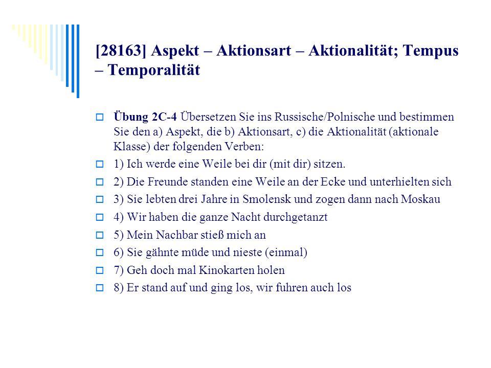 [28163] Aspekt – Aktionsart – Aktionalität; Tempus – Temporalität Übung 2C-4 Übersetzen Sie ins Russische/Polnische und bestimmen Sie den a) Aspekt, d