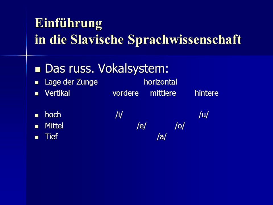 Einführung in die Slavische Sprachwissenschaft Das russ.