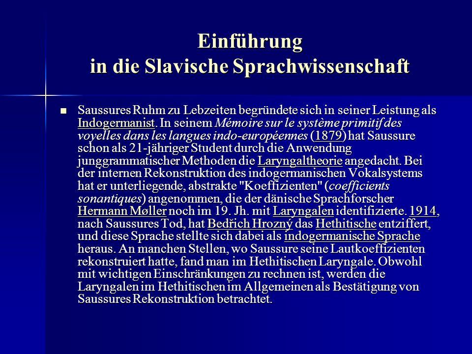 Einführung in die Slavische Sprachwissenschaft Nach Hunderten von Jahren, in denen das Tschechische geringschätzig als Bauernsprache galt, standardisierte der böhmische Kirchenreformer Jan Hus im 14.