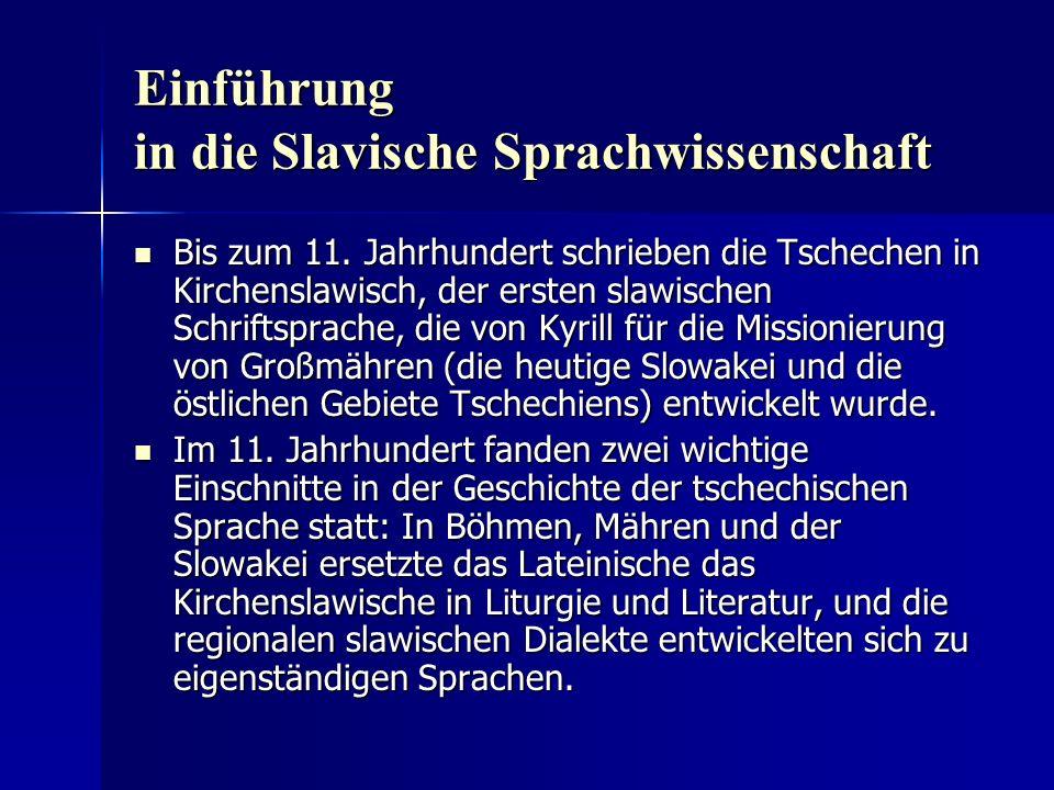 Einführung in die Slavische Sprachwissenschaft Bis zum 11.