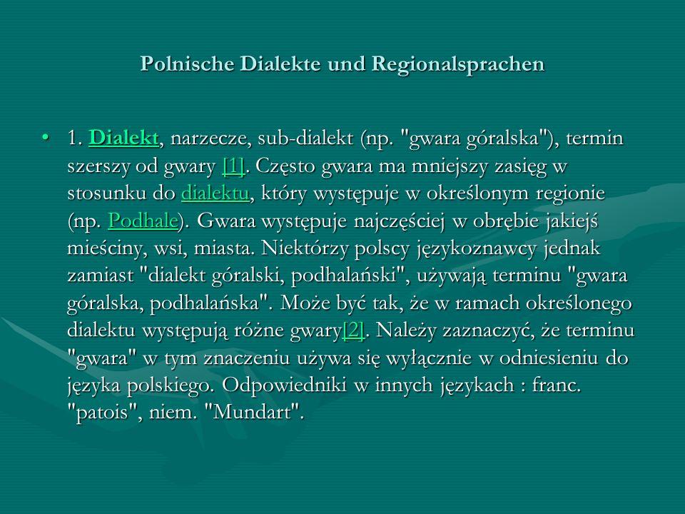 Polnische Dialekte und Regionalsprachen 1. Dialekt, narzecze, sub-dialekt (np.