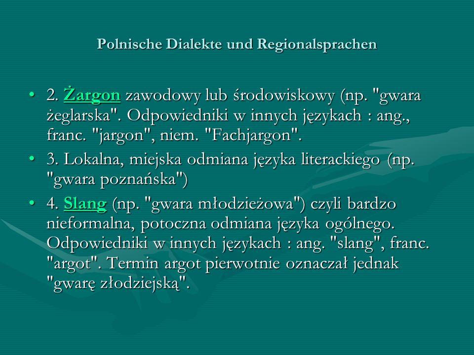Polnische Dialekte und Regionalsprachen 2. Żargon zawodowy lub środowiskowy (np.