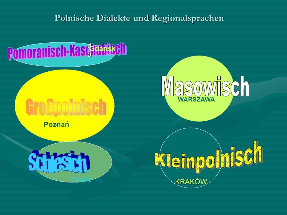 Polnische Dialekte und Regionalsprachen Poznań dadadada Gdańsk Opole KRAKÓW WARSZAWA