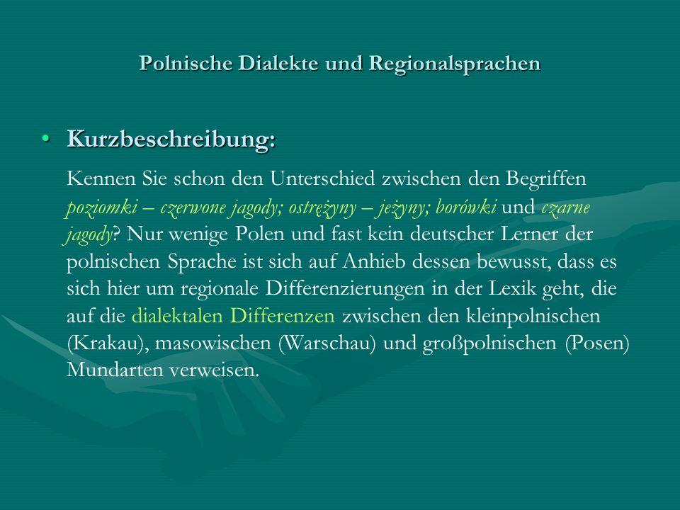 Polnische Dialekte und Regionalsprachen 3) Die pomoranische Besonderheit in der Entwicklung des urslaw.