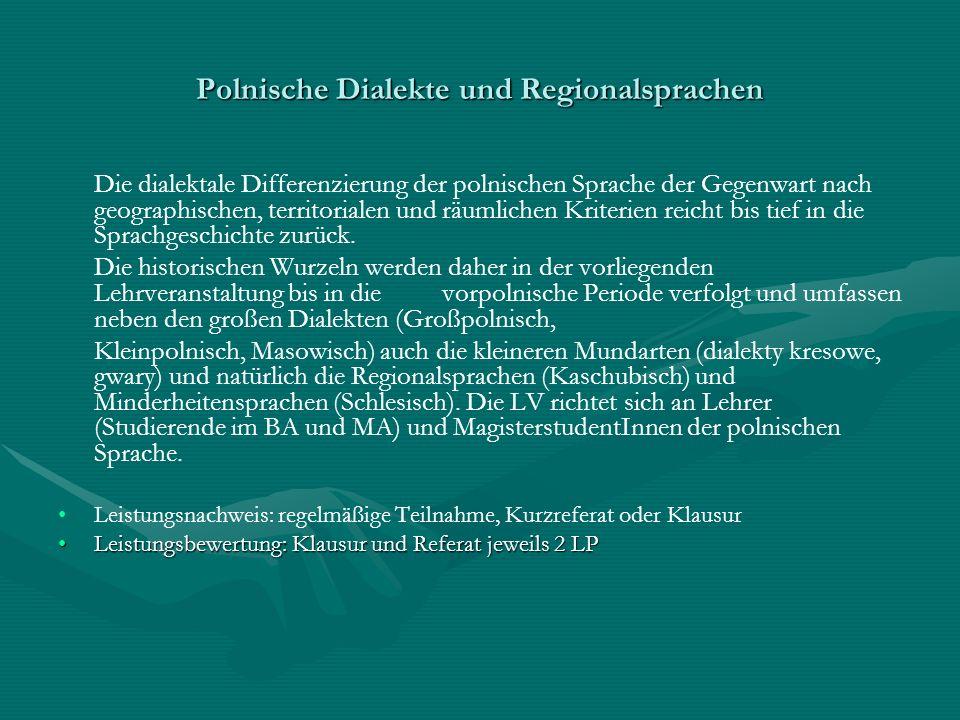 Polnische Dialekte und Regionalsprachen 4) Die pomoranisch-masowische getrennte Entwicklung des palatalen Vokals [l ] (= l- Sonans palatal) > [= l-Sonans velar), wie in den kaschubischen Wörtern wołk, połny, wołna, tritt in der Gemeinsprache gegenüber der südpoln.
