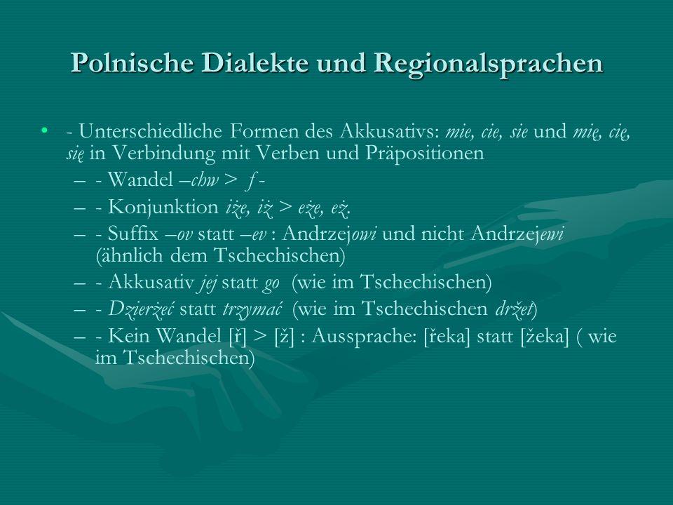 Polnische Dialekte und Regionalsprachen - Unterschiedliche Formen des Akkusativs: mie, cie, sie und mię, cię, się in Verbindung mit Verben und Präposi