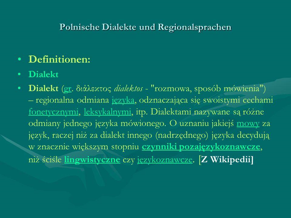 Polnische Dialekte und Regionalsprachen Definitionen: Dialekt Dialekt (gr. διάλεκτος dialektos -